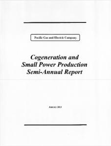 Pacific Gas and Electric Company. Cogeneration and Small Power Production Semi-Annual Report