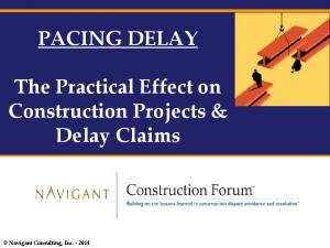 PACING DELAY. The Practical Effect on Construction Projects & Delay Claims
