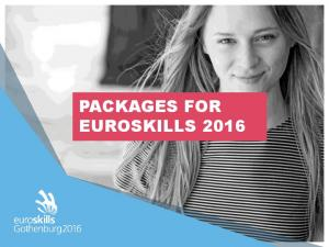 PACKAGES FOR EUROSKILLS 2016