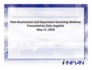 Pain Assessment and Depression Screening Webinar Presented by Chris Angelini May 17, 2016