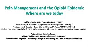 Pain Management and the Opioid Epidemic Where are we today