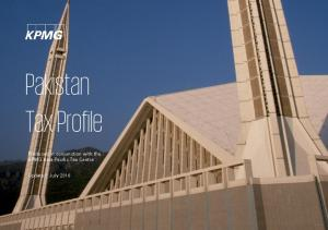 Pakistan Tax Profile. Produced in conjunction with the KPMG Asia Pacific Tax Centre. Updated: July 2016
