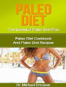 PALEO DIET: THE ESSENTIAL PALEO DIET PLAN
