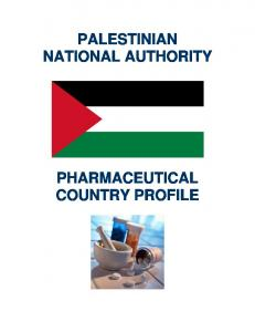 PALESTINIAN NATIONAL AUTHORITY PHARMACEUTICAL COUNTRY PROFILE