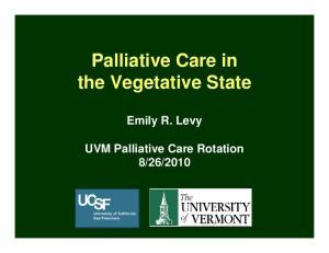 Palliative Care in the Vegetative State