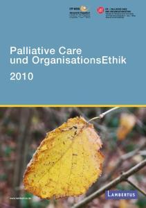 Palliative Care und OrganisationsEthik 2010