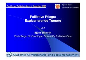 Palliative Pflege: Exulzerierende Tumore