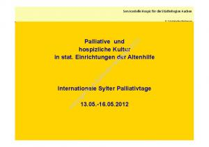 Palliative und hospizliche Kultur in stat. Einrichtungen der Altenhilfe. Internationale Sylter Palliativtage