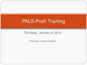 PALS-PreK Training. Thursday, January 9, Presenter: Jolene Crawford