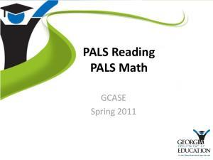PALS Reading PALS Math. GCASE Spring 2011