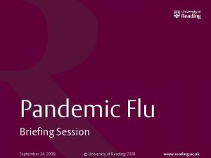 Pandemic Flu Briefing Session. University of Reading 2009