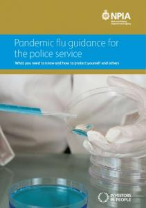 Pandemic flu guidance for the police service. What you need to know and how to protect yourself and others