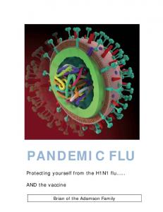 PANDEMIC FLU. Protecting yourself from the H1N1 flu... AND the vaccine. Brian of the Adamson Family