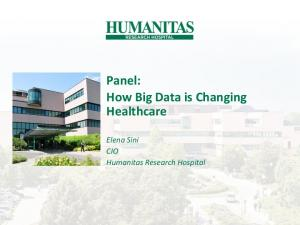 Panel: How Big Data is Changing Healthcare. Elena Sini CIO Humanitas Research Hospital