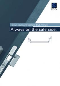 Panic, Lock and Bolting Technology. Always on the safe side