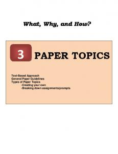 PAPER TOPICS. What, Why, and How?