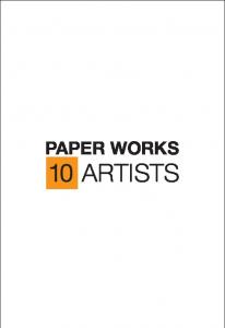 PAPER WORKS 10 ARTISTS