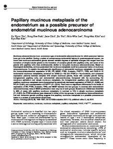 Papillary mucinous metaplasia of the endometrium as a possible precursor of endometrial mucinous adenocarcinoma