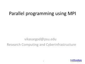Parallel programming using MPI. Research Computing and Cyberinfrastructure