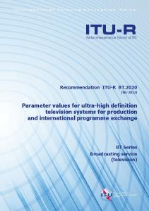 Parameter values for ultra-high definition television systems for production and international programme exchange