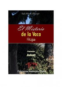 PARASHA JUKAT: EL MISTERIO DE LA VACA ROJA
