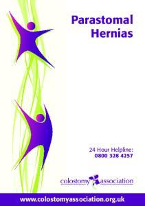 Parastomal Hernias.  24 Hour Helpline:
