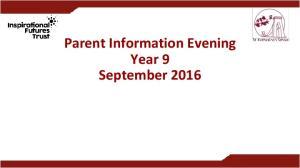 Parent Information Evening Year 9 September 2016