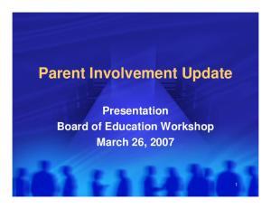 Parent Involvement Update. Presentation Board of Education Workshop
