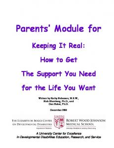 Parents Module for. Keeping It Real: How to Get. The Support You Need. for the Life You Want