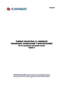 PARQUE INDUSTRIAL EL MARQUES CONVENIOS, CONDICIONES Y RESTRICCIONES En lo sucesivo conocido como CCR s