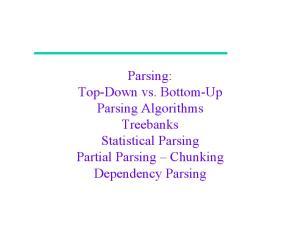 Parsing: Top-Down vs. Bottom-Up Parsing Algorithms Treebanks Statistical Parsing Partial Parsing Chunking Dependency Parsing
