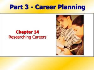 Part 3 - Career Planning. Chapter 14 Researching Careers