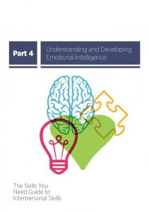 Part 4. Understanding and Developing Emotional Intelligence. The Skills You Need Guide to Interpersonal Skills