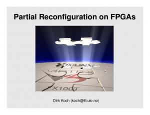 Partial Reconfiguration on FPGAs. Dirk Koch