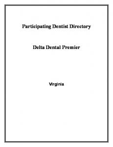 Participating Dentist Directory. Delta Dental Premier. Virginia