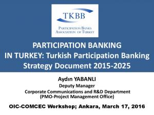 PARTICIPATION BANKING IN TURKEY: Turkish Participation Banking Strategy Document