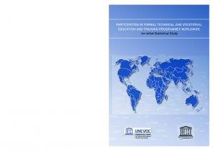 PARTICIPATION IN FORMAL TECHNICAL AND VOCATIONAL EDUCATION AND TRAINING PROGRAMMES WORLDWIDE AN INITIAL STATISTICAL STUDY