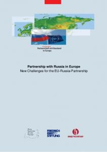 Partnership with Russia in Europe New Challenges for the EU-Russia-Partnership