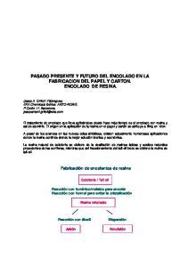 PASADO PRESENTE Y FUTURO DEL ENCOLADO EN LA FABRICACION DEL PAPEL Y CARTON. ENCOLADO DE RESINA