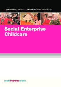 passionate about social change. Social Enterprise Childcare