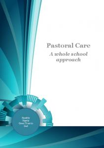Pastoral Care. A whole school approach. Equality Dignity Great Trust in God. Pastoral Care