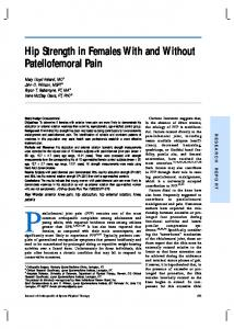 Patellofemoral joint pain (PFP) remains one of the most. Hip Strength in Females With and Without Patellofemoral Pain