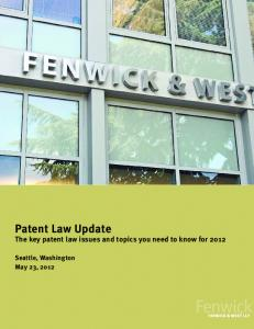 Patent Law Update. The key patent law issues and topics you need to know for 2012
