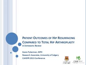PATIENT OUTCOMES OF HIP RESURFACING COMPARED TO TOTAL HIP ARTHROPLASTY A SYSTEMATIC REVIEW