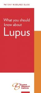 PATIENT RESOURCE GUIDE. What you should know about. Lupus