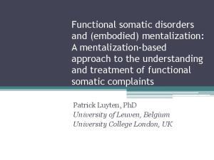 Patrick Luyten, PhD University of Leuven, Belgium University College London, UK