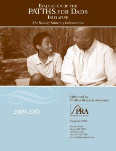 PATTHS for Dads Evaluation of the. Initiative. The Healthy Fathering Collaborative. Submitted by Philliber Research Associates