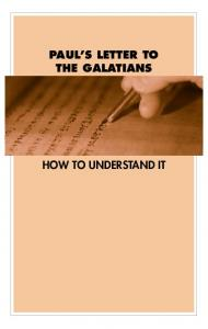 PAUL S LETTER TO THE GALATIANS HOW TO UNDERSTAND IT