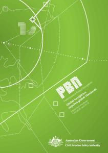 PBN. requires global standards. Global navigation. Performance Based Navigation. Equipment mandates: CAO and 20.18