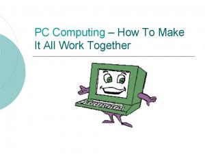 PC Computing How To Make It All Work Together